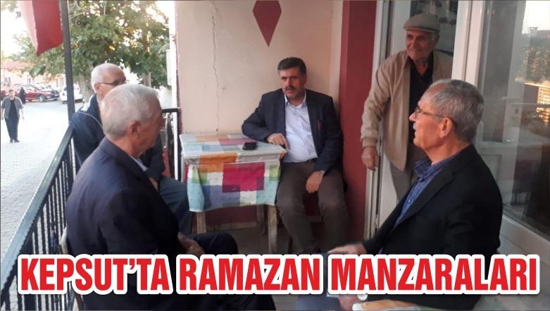 KEPSUT'TA RAMAZAN MANZARALARI