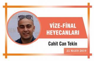 VİZE-FİNAL HEYECANLARI