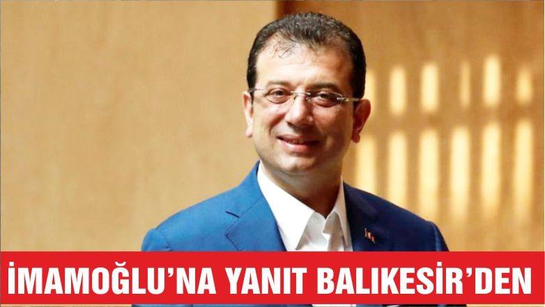 İMAMOĞLU'NA YANIT BALIKESİR'DEN GELDİ