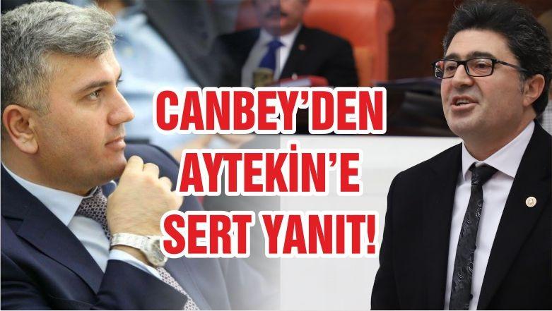CANBEY AYTEKİN'E SERT YANIT VERDİ