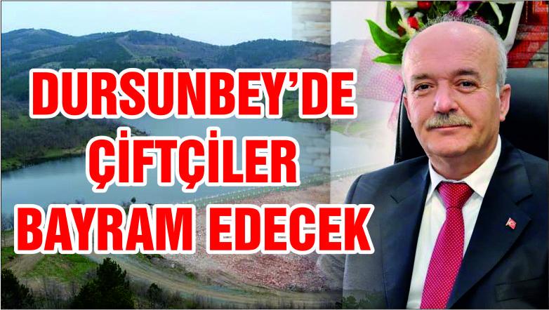 DURSUNBEY'DE ÇİFTÇİLER BAYRAM EDECEK