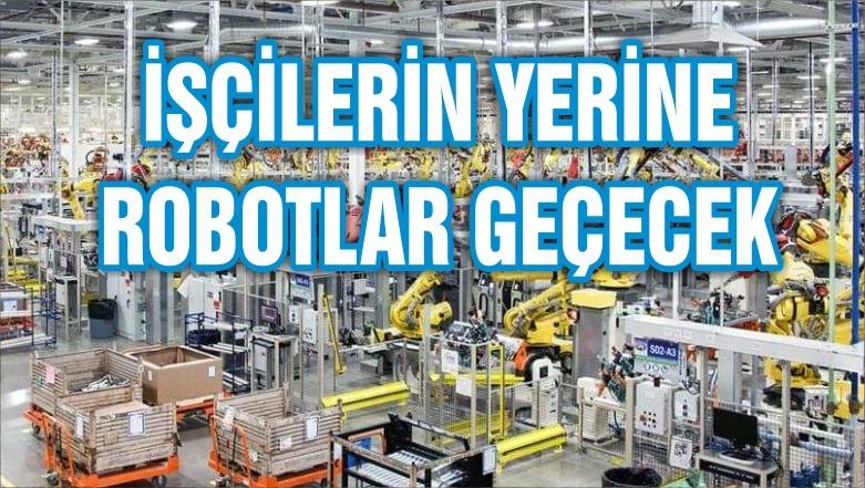 20 milyon işçinin yerine robotlar geçecek