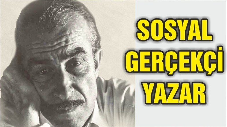Sosyal gerçekçi roman yazarı: Orhan Kemal