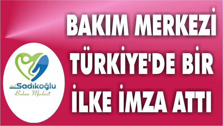 TÜRKİYE'NİN İLKİ