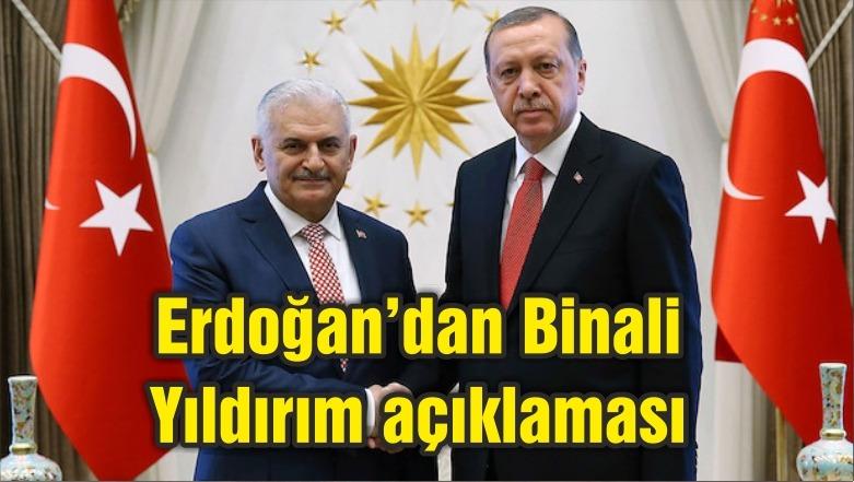 Erdoğan'dan Binali Yıldırım açıklaması: Görev verilecek