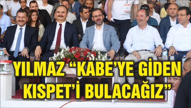 """YILMAZ """"KABE'YE GİDEN KISPET'İ BULACAĞIZ"""""""