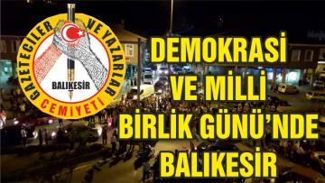 DEMOKRASİ VE MİLLLİ BİRLİK GÜNÜ'NDE BALIKESİR