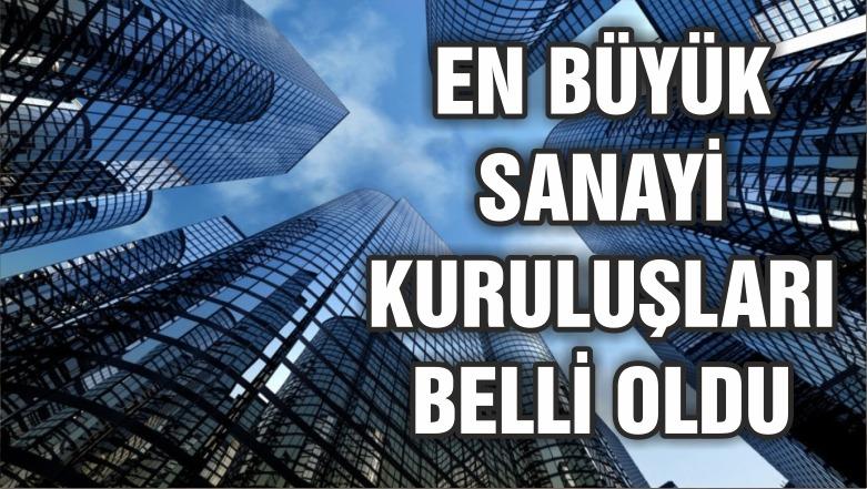 'Türkiye'nin İkinci 500 Büyük Sanayi Kuruluşu' belli oldu