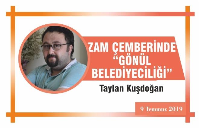 """ZAM ÇEMBERİNDE """"GÖNÜL BELEDİYECİLİĞİ"""""""