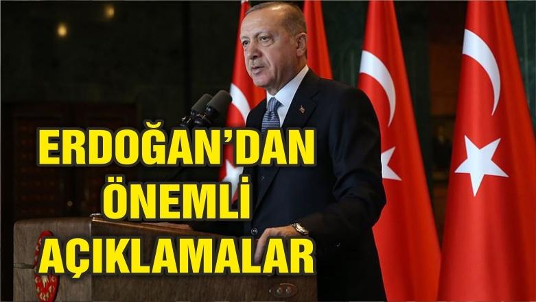Erdoğan: Tarihimizin zaferler halkasına bir yenisini ekleyeceğiz