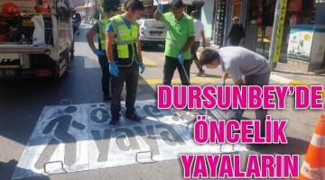 DURSUNBEY'DE ÖNCELİK YAYALARIN