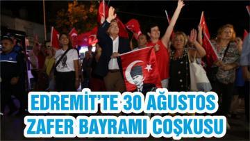 EDREMİT'TE 30 AĞUSTOS ZAFER BAYRAMI COŞKUSU