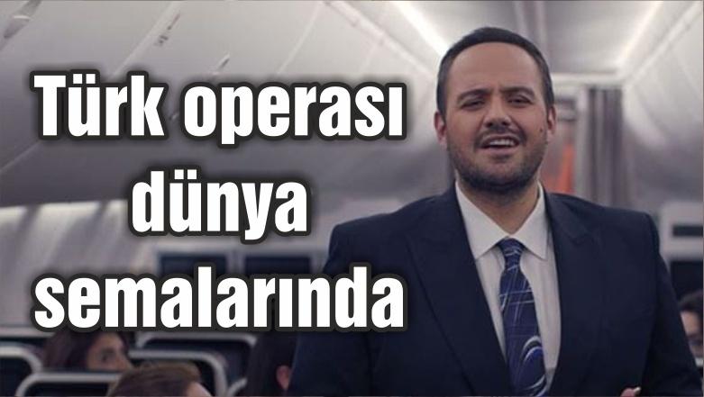 Türk operası dünya semalarında