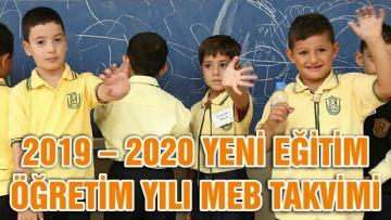 2019 – 2020 YENİ EĞİTİM ÖĞRETİM YILI MEB TAKVİMİ