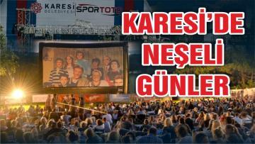 KARESİ'DE 'NEŞELİ GÜNLER'