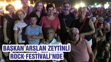 BAŞKAN ARSLAN ZEYTİNLİ ROCK FESTİVALİ'NDE