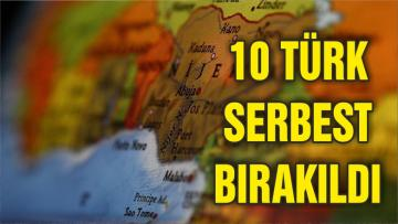 Nijerya'da kaçırılan 10 Türk serbest