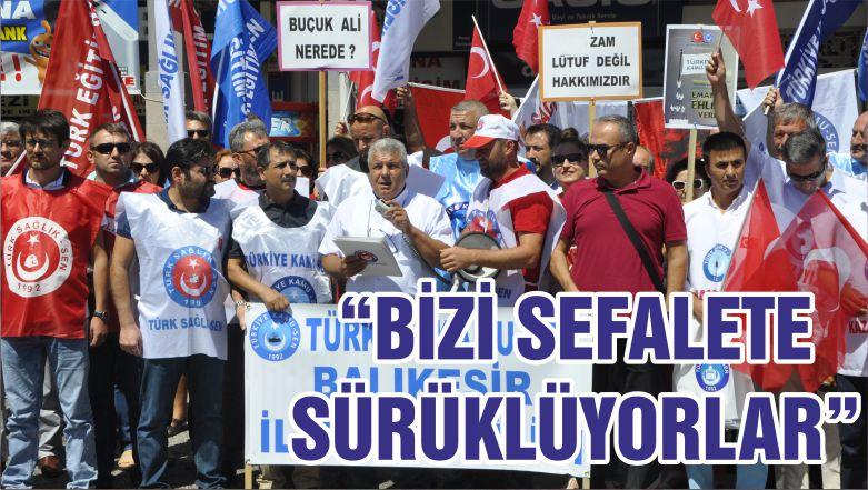 """""""BİZİ SEFALETE SÜRÜKLÜYORLAR"""""""