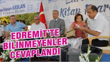 EDREMİT'TE BİLİNMEYENLER CEVAPLANDI