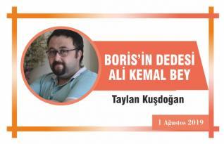 BORİS'İN DEDESİ ALİ KEMAL BEY