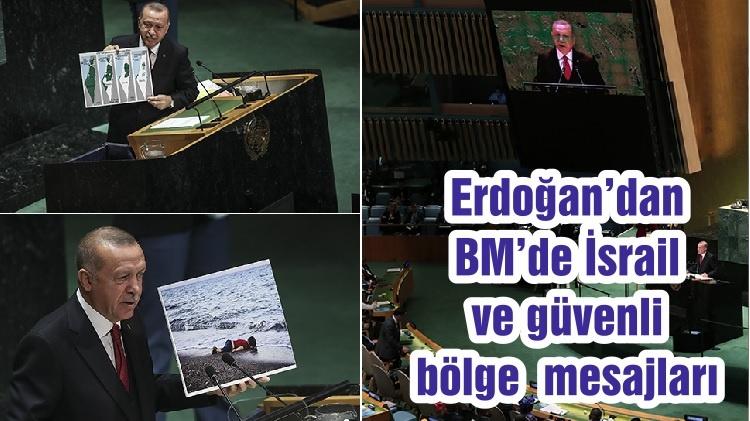 Erdoğan'dan BM'de İsrail ve güvenli bölge mesajları