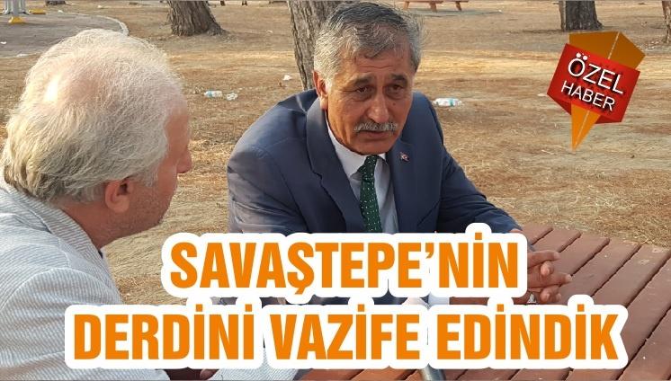 SAVAŞTEPE'NİN DERDİNİ VAZİFE EDİNDİK