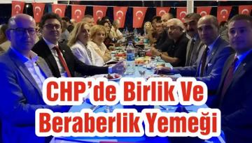 CHP'de Birlik Ve Beraberlik Yemeği