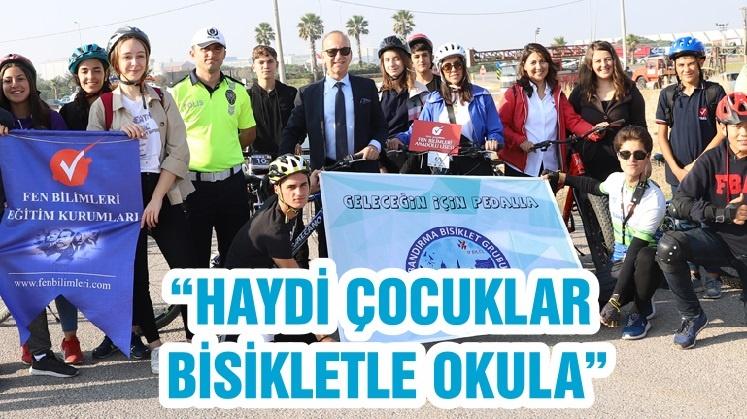 """""""HAYDİ ÇOCUKLAR BİSİKLETLE OKULA"""""""