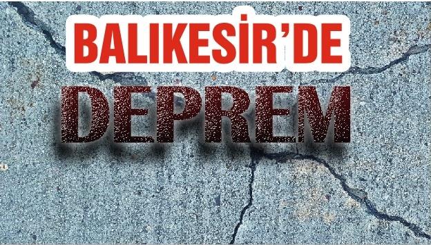 BALIKESİR'DE DEPREM