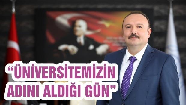 """""""ÜNİVERSİTEMİZİN ADINI ALDIĞI GÜN"""""""