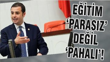 EĞİTİM 'PARASIZ' DEĞİL 'PAHALI'!