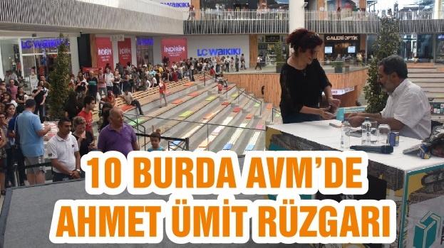 10 BURDA AVM'DE AHMET ÜMİT RÜZGARI