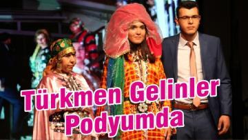 Türkmen Gelinler Podyumda