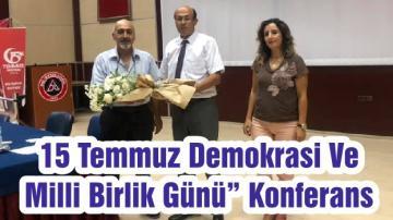 """15 Temmuz Demokrasi Ve Milli Birlik Günü"""" Konferans"""