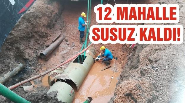 12 MAHALLE SUSUZ KALDI!