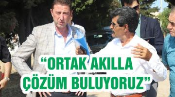 """""""ORTAK AKILLA ÇÖZÜM BULUYORUZ"""""""