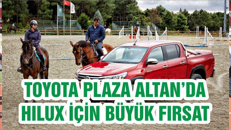 TOYOTA PLAZA ALTAN'DA HILUX İÇİN BÜYÜK FIRSAT
