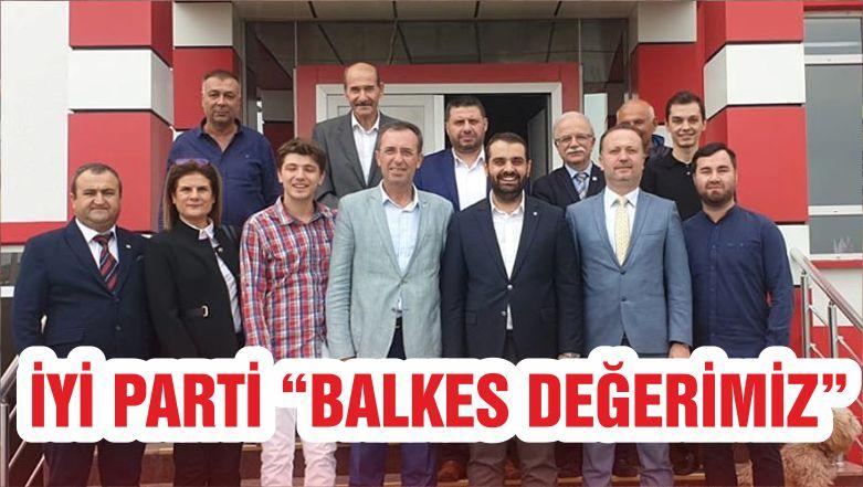 """İYİ PARTİ """"BALKES DEĞERİMİZ"""""""