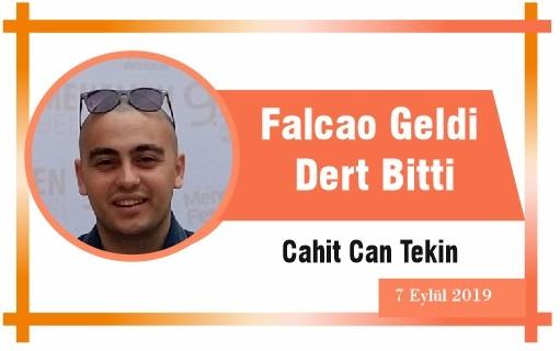 Falcao Geldi Dert Bitti