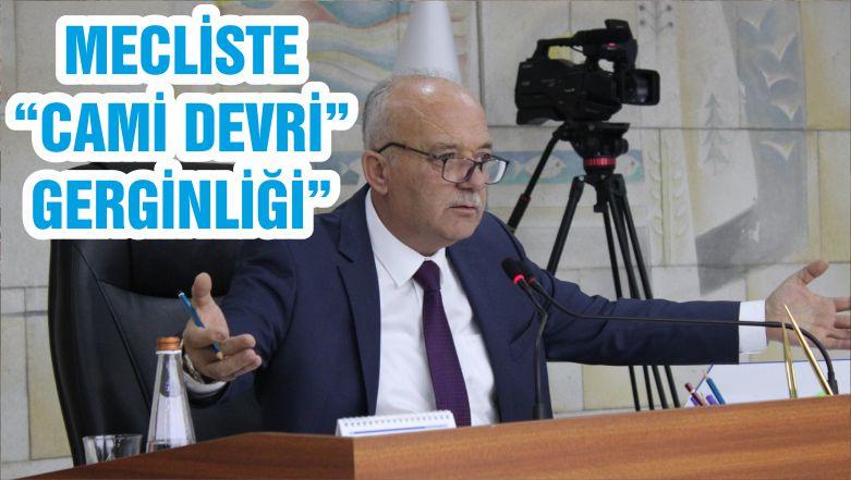 """MECLİSTE """"CAMİ DEVRİ"""" GERGİNLİĞİ"""""""