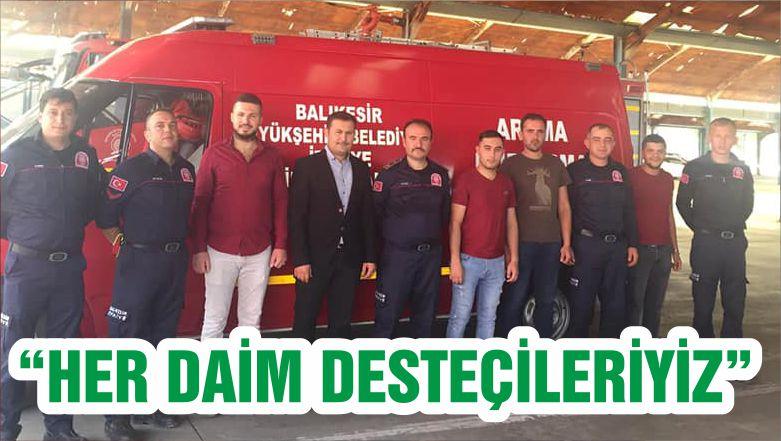"""""""HER DAİM DESTEÇİLERİYİZ"""""""