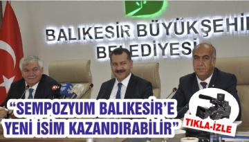 """SEMPOZYUM BALIKESİR'E YENİ İSİM KAZANDIRABİLİR"""