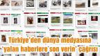 Türkiye'den dünya medyasına 'yalan haberlere son verin' çağrısı