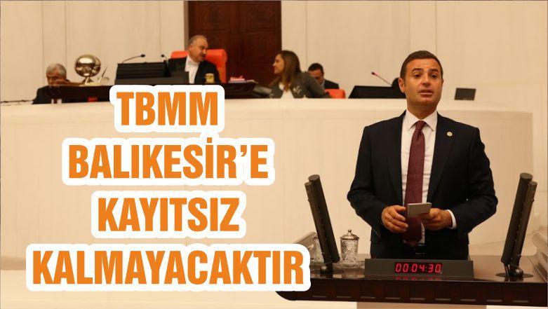 TBMM BALIKESİR'E KAYITSIZ KALMAYACAKTIR