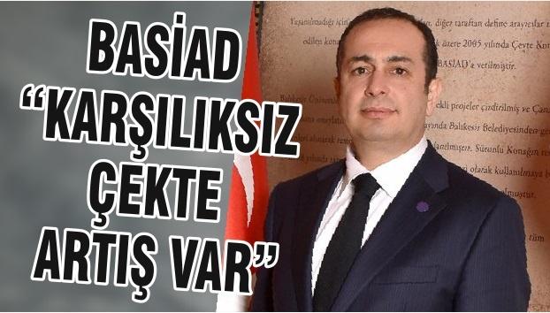 """BASİAD """"KARŞILIKSIZ ÇEKTE ARTIŞ VAR"""""""