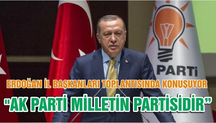 """""""AK PARTİ MİLLETİN PARTİSİDİR"""""""