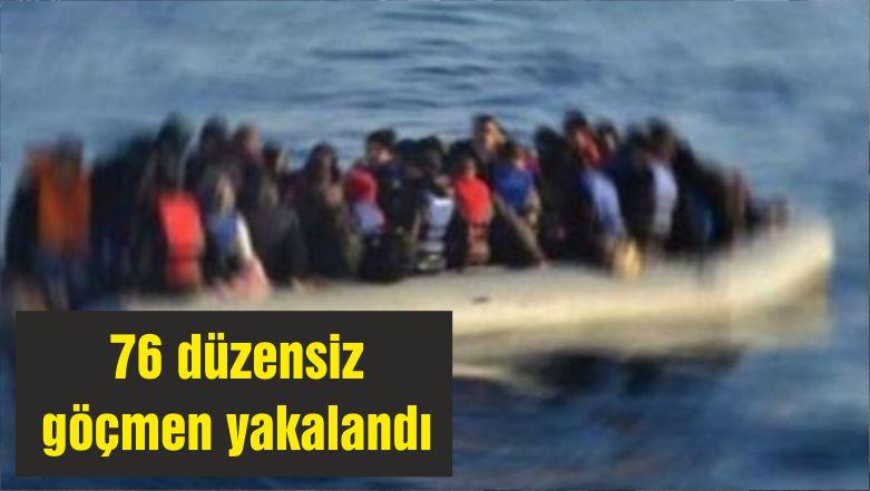 76 düzensiz göçmen yakalandı