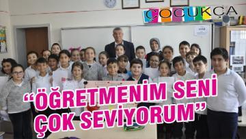 """""""ÖĞRETMENİM SENİ ÇOK SEVİYORUM"""""""