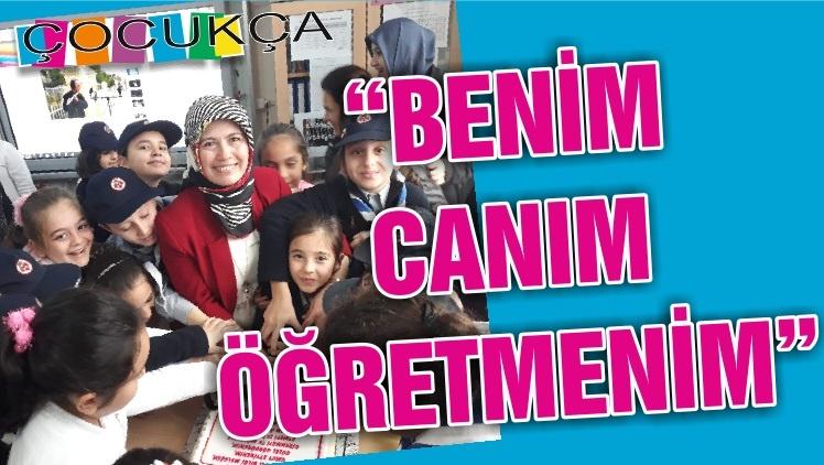 """""""BENİM CANIM ÖĞRETMENİM"""""""