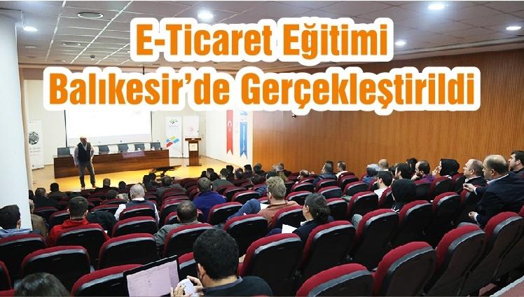 E-Ticaret Eğitimi Balıkesir'de Gerçekleştirildi